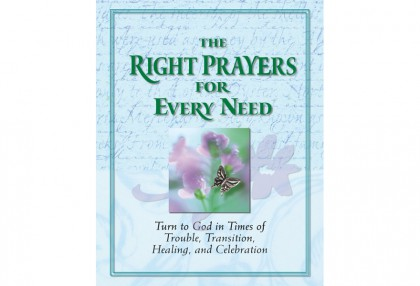 Right Prayers for Every Need