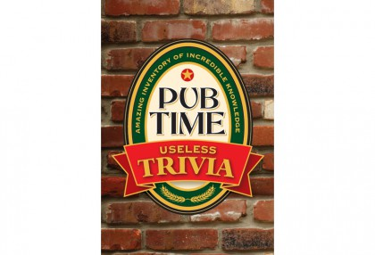 Pub Time Useless Trivia