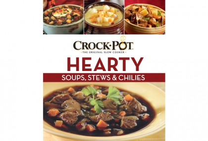 Crock-Pot Hearty Soups, Stews and Chilis