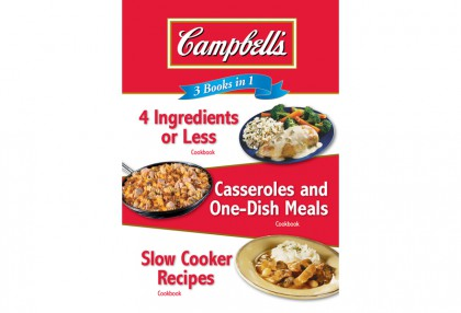 3 Books in 1: Campbell's 4 Ingredients or Less, Casseroles and One-Dish Meals, Slow Cooker Recipes