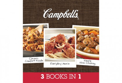 Campbell's 3 Books in 1 Classic Comfort Foods, Everyday Meals, Simple Slow Cooking