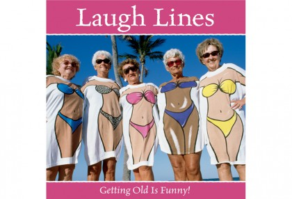 Laugh Lines Getting Old is Funny!