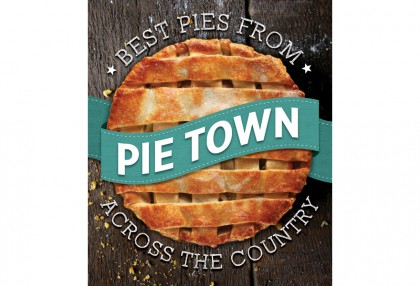 Pie Town Best Pies from Across the Country